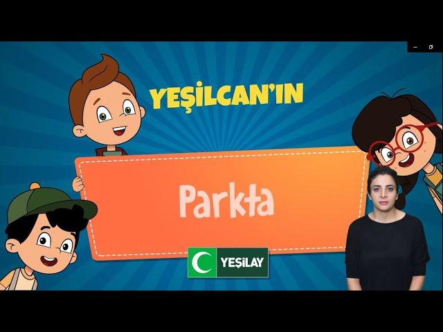 Yeşilcan'ın Maceraları - Parkta ( İşaret Dili )