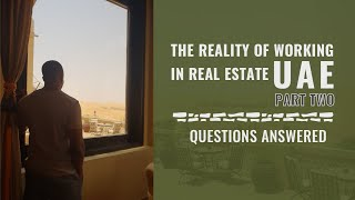 Video The Reality Of Working In Real Estate UAE PART TWO - Questions Answered download MP3, 3GP, MP4, WEBM, AVI, FLV Juli 2018