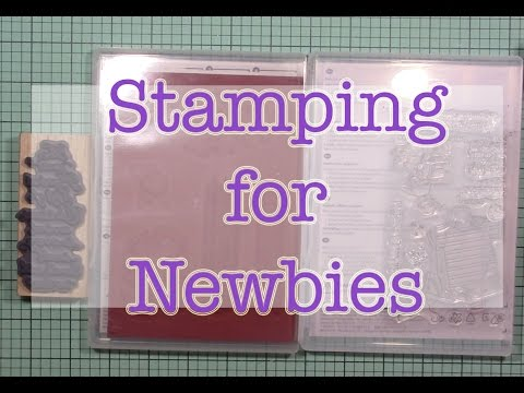 Stamping for Newbies Episode 1 Stamps