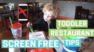 TOP 5 TIPS! RESTAURANT with a TODDLER - SCREEN FREE