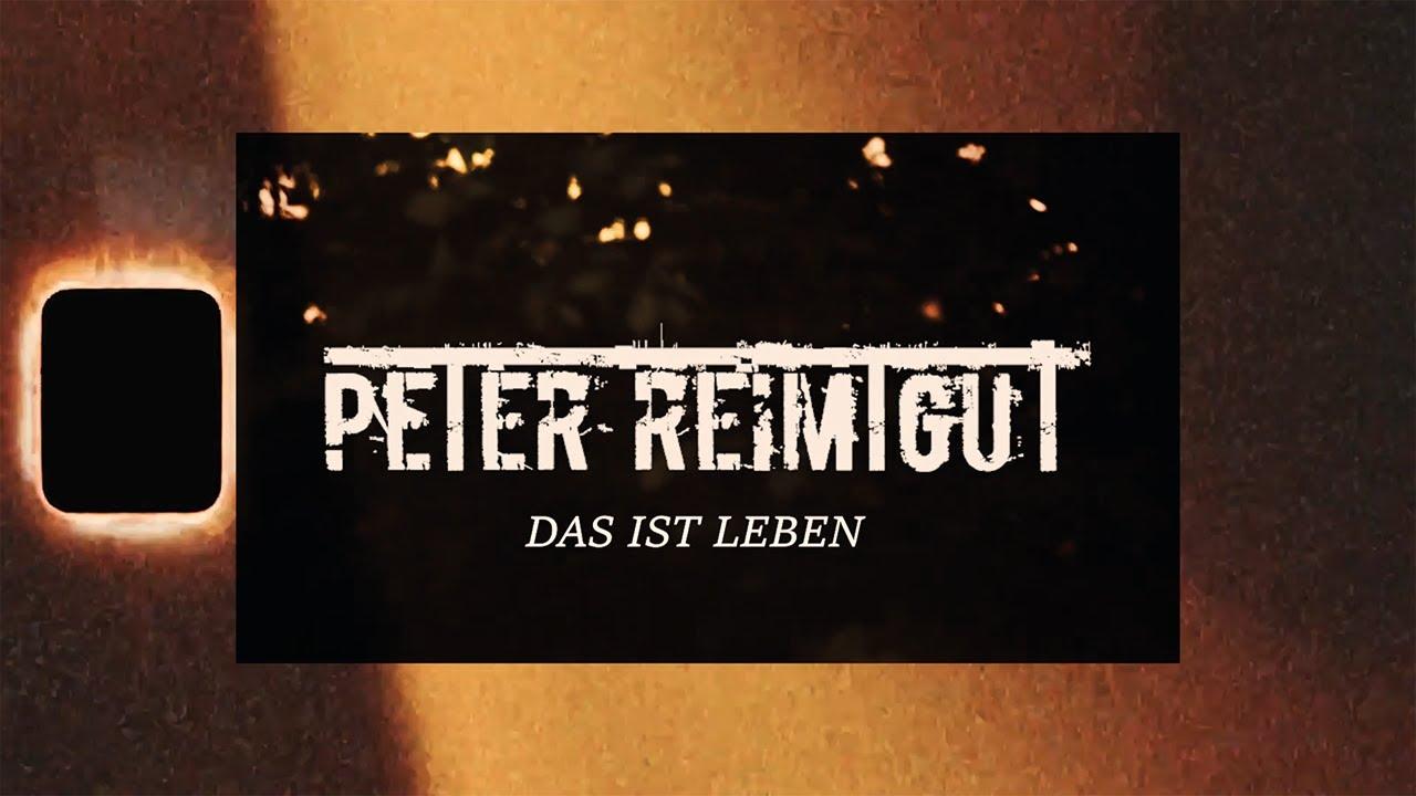 DOWNLOAD: Peter Reimtgut – DAS IST LEBEN – (Musikvideo) Mp4 song