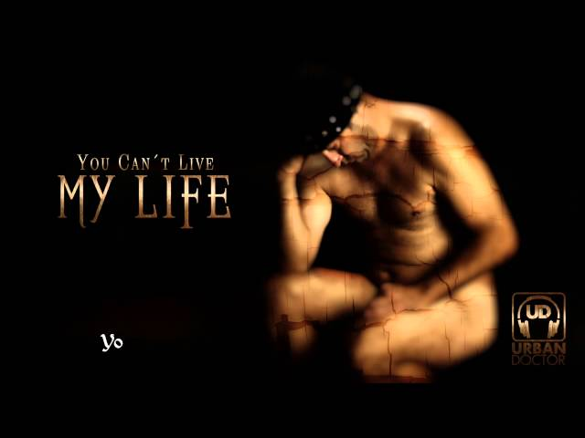 You Can´t live my life - Urban Doctor (Lyric video)