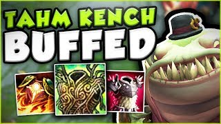 THESE NEW KENCH BUFFS MAKE HIM ACTUALLY GOD TIER! NEW TAHM KENCH TOP GAMEPLAY! - League of Legends