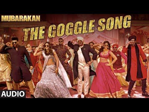 Mubarakan The Goggle Song | Anil K Arjun K Ileana D Athiya S Amaal M Sonu N Armaan M Tulsi K Neeti M