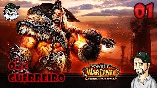 WoW Pela Horda - World Of WarCraft Orc Guerreiro do nível 01 ao 100 - #01[PT-BR]