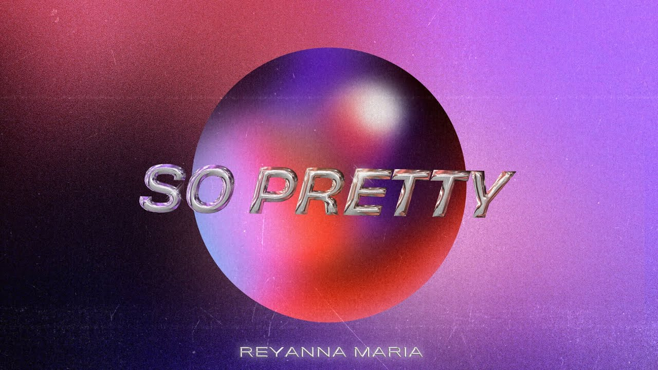 Reyanna Maria - So Pretty (Official Visualizer)