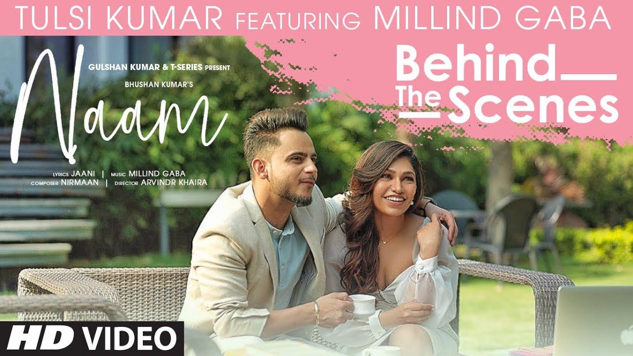 Naam - Behind the Scenes | Tulsi Kumar, Millind Gaba | Jaani | Nirmaan | T-Series