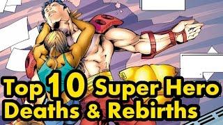 Top 10 Super Hero Deaths And Rebirths