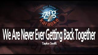 Taylor Swift-We Are Never Ever Getting Back Together (MR) (Karaoke Version) [ZZang KARAOKE]