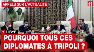 Libye : le ballet diplomatique européen à Tripoli