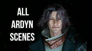 All Ardyn Scenes