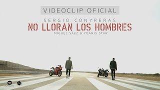Смотреть клип Sergio Contreras - No Lloran Los Hombres Feat: Miguel Sáez/ Yoanis Star