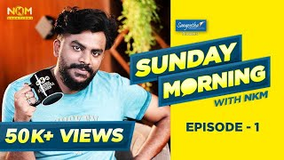 Sunday Morning with NKM - Episode 1 | Chandan Shetty | Raghu Vine Store | NKM Creations