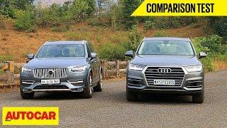 Audi Q7 VS Volvo XC90 | Comparison Test | Autocar India