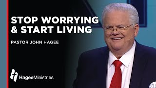 "Pastor John Hagee: ""Stop Worrying and Start Living"""