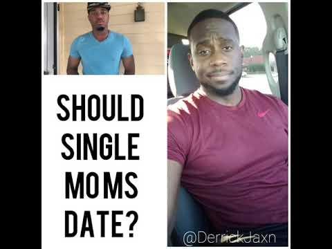 SHOULD SINGLE MOMS DATE???