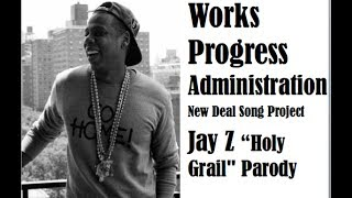 works progress administration new deal project song jay z holy grail parody