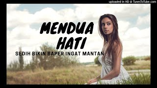 🎵 Mendua Hati🎵Lagu Ambon TERBARU 2018 - 2019 ~ MP3 Musik + LIRIK Bikin Baper Sedih ingat...
