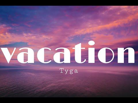 VACATION - Tyga (lyrics) from YouTube · Duration:  3 minutes 12 seconds