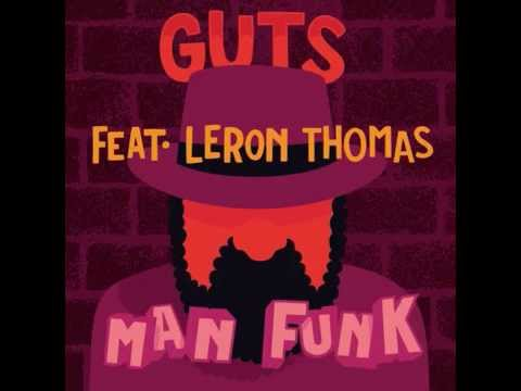Guts - Man Funk (feat. Leron Thomas) [Official Audio]