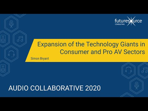 Expansion of the Technology Giants in Consumer and Pro A/V Sectors Presentation - Audio Collab 2020
