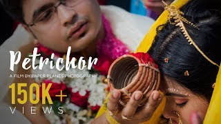 Petrichor- Sinchan and Debosree | Bengali Wedding Video | Paper Planes Photography
