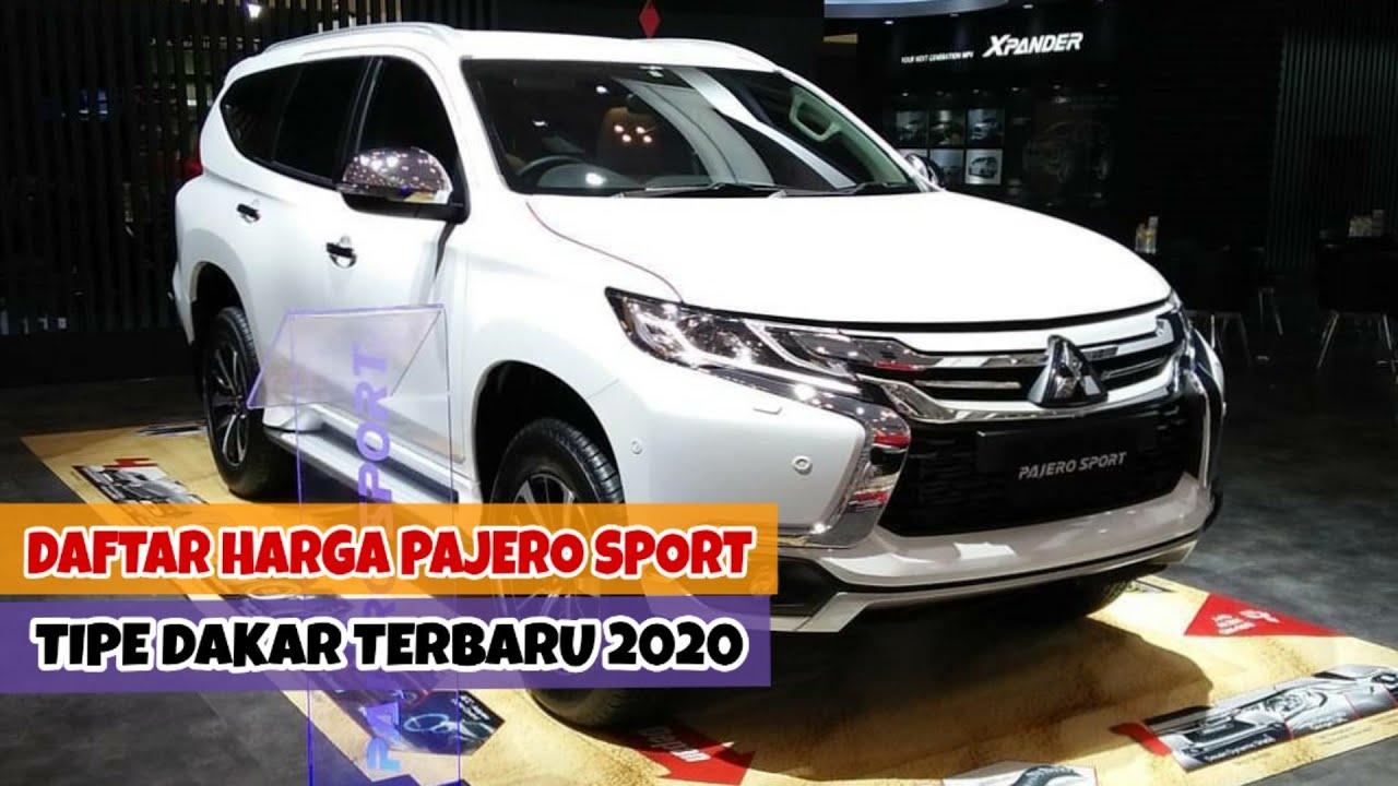 Daftar Harga Mitsubishi Pajero Sport Tipe Dakar Terbaru Awal Tahun 2020 4x2 Ultimatel 4x4 Youtube