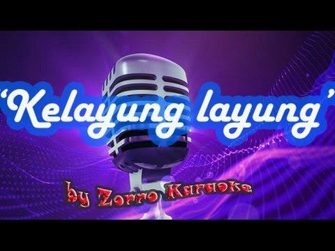 KELAYUNG LAYUNG KARAOKE NO VOCAL JERNIH by zorro karaoke