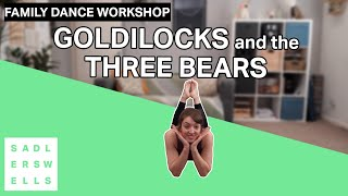 Family Dance Workshop for kids aged 2 – 6: Goldilocks and the Three Bears
