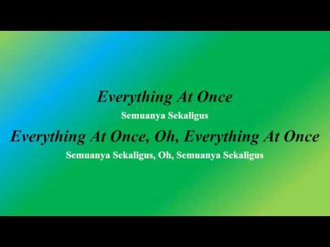 Lirik Lagu Everything at Once dan Terjemahan