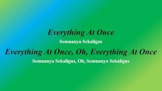 Lirik Lagu Everything at Once dan Terjemahan