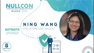 What it takes to be a great Security Professional | Ning Wang | Nullcon Conference March 2021