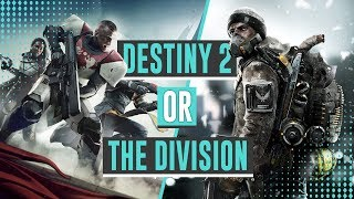 Destiny 2 or The Division | Which One To Play?