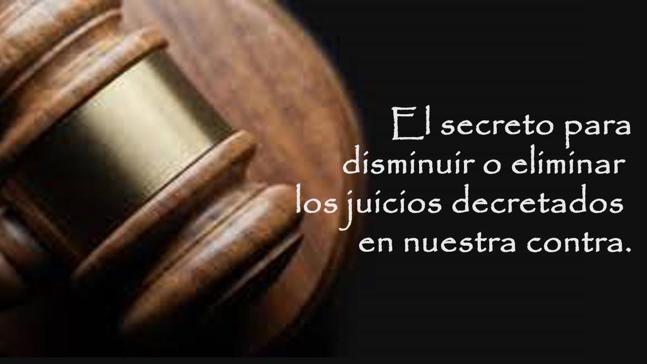 El secreto de cómo disminuir o eliminar los juicios decretados en nuestra contra.