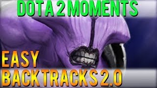 Dota 2 Moments - Easy Backtracks 2.0