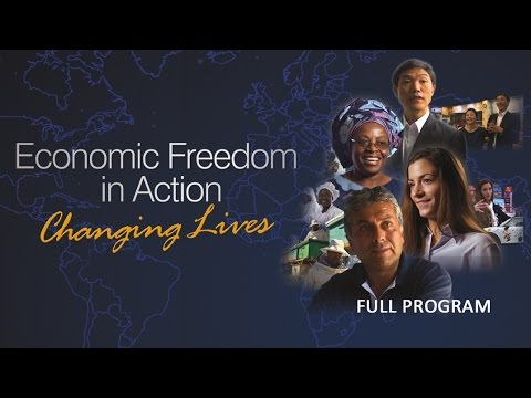 Economic Freedom in Action: Changing Lives - Full Video