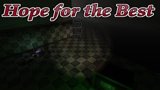 Hope for the Best   Indie Horror Game   Help Me, I'm Stuck!