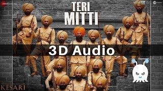 Teri Mitti - Kesari | Arko | B Praak | 3D Audio | Surround Sound | Use Headphones 👾