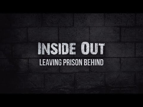 Inside Out: Leaving Prison Behind