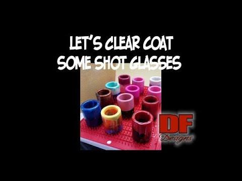 Let's Clear Coat Some Shot Glasses in Resin