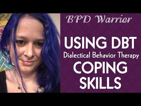 DBT Coping Skills: Examples from My Life - BPD Warrior - Dialectical Behavior Therapy