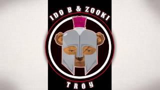 Ido B & Zooki - Troy