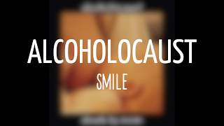 Watch Alcoholocaust Smile video