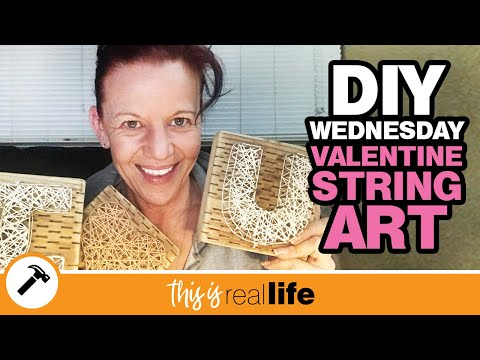 DIY Valentine's Day String Art Tutorial Video - THIS IS REAL LIFE