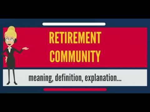 What is RETIREMENT COMMUNITY? What does RETIREMENT COMMUNITY mean? RETIREMENT COMMUNITY meaning