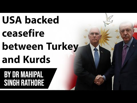 USA Backed Ceasefire Between Turkey And Kurds, Will It Pacify Syrian Civil War? Current Affairs 2019
