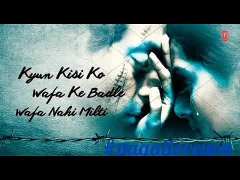 | Kyun Kisi Ko Wafa Ke Badle Lyrics_ 9 June 2018