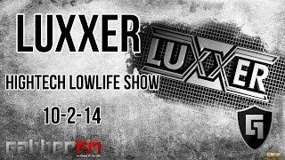 Luxxer @ Gabber.FM- Hightech Lowlife Show (10-2-14)