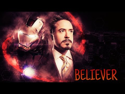 Tony Stark Tribute | Believer - Iron Man