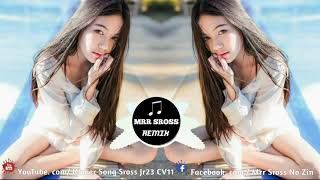 NEw Melody បទភ្លេងពិរោះរណ្ដំ A beautiful melody Mix Club In Cambodia { New Melody Remix Song 2019 }